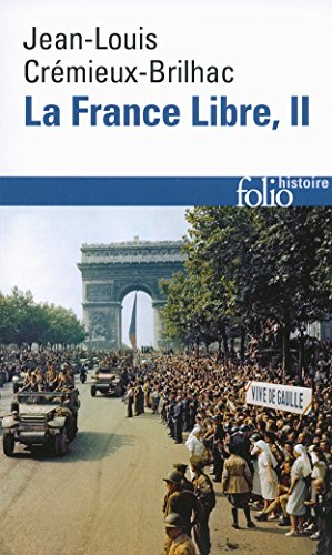 La France Libre (Tome 2): De l'appel du 18 Juin à la Libération