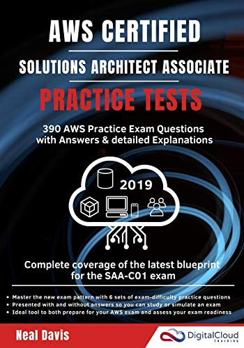 AWS Certified Solutions Architect Associate Practice Tests 2019: 390 AWS Practice Exam Questions with Answers & detailed Explanations (Digital Cloud Training, Band 2019)