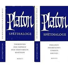 Spätdialoge. Band I und II (Theaitetos, Der Sophist, Der Staatsmann, Kratylos, Philebos, Parmenides, Timaios, Kritias)