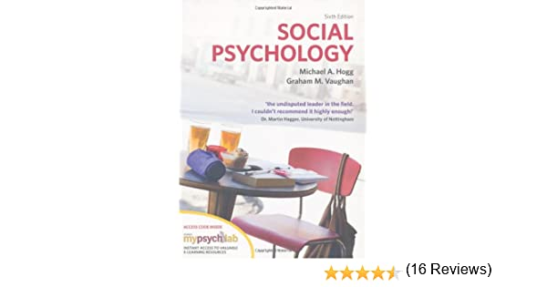 Social psychology with mypsychlab amazon prof michael hogg social psychology with mypsychlab amazon prof michael hogg prof graham vaughan 8601300176666 books fandeluxe Choice Image