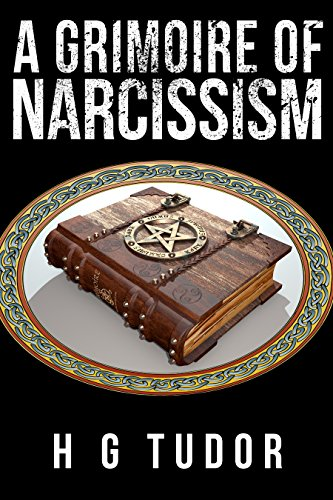 A  Grimoire of Narcissism (English Edition)