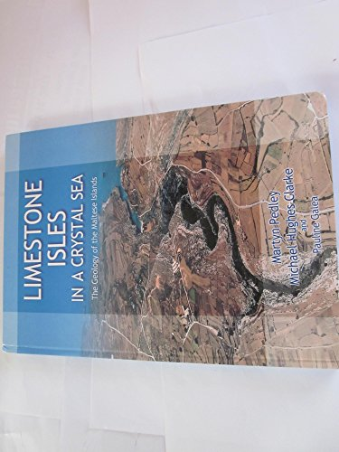 Limestone Isles in a Crystal Sea: The Geology of the Maltese Islands por M. Pedley