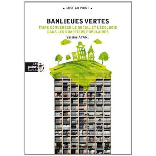 Banlieues vertes : Faire converger le social et l'écologie dans les quartiers populaires (Mise au point)
