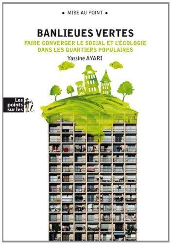 Banlieues vertes : Faire converger le social et l'écologie dans les quartiers populaires