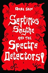 Septimus Smythe and the Spectre Detectors