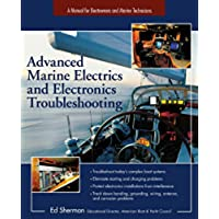 Advanced Marine Electrics and Electronics Troubleshooting: A Manual for Boatowners