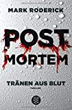 Post Mortem - Tränen aus Blut: Thriller