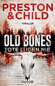 Old Bones - Tote lügen nie: Thriller (Ein Fall für Nora Kelly und Corrie Swanson 1)