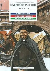 Les Chercheurs de Dieu, tome 2 : L'Abbé Pierre - Pauline Jaricot - Xavier de Nicolo