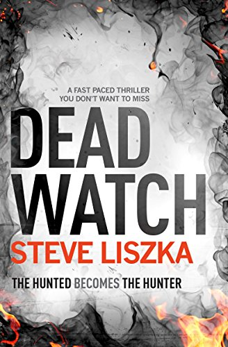 Dead Watch: a fast-paced thriller you don't want to miss by [Liszka, Steve]
