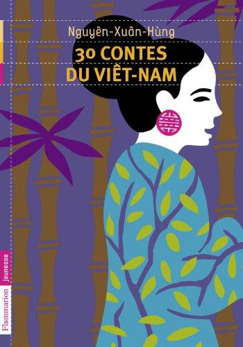 30 contes du Vietnam par Hung Nguyen-Xuan