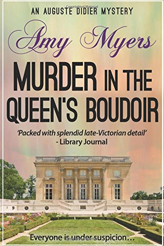 Murder in the Queen's Boudoir (Auguste Didier Mystery, Band 11) (Boudoir-band)