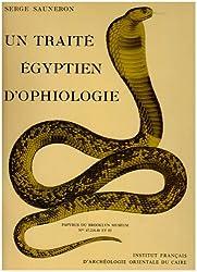 Un Traité égyptien d'ophiologie : Papyrus du Brooklyn museum n 47.218.48 et.85 (Bibliothèque générale)