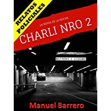CHARLI: La Novia de la Noche (Relatos Policiales nº 2)