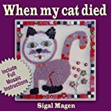 Children Crafts: When my cat died (Creative way to deal with death) (English Edition)