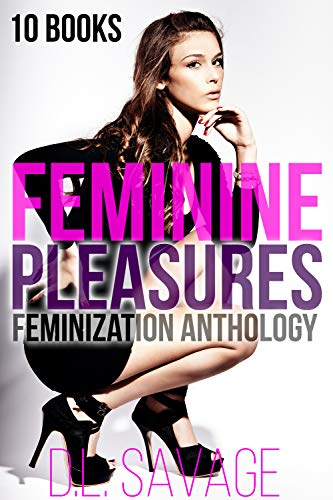 Feminine Pleasures: 10 Books Feminization Crossdressing Anthology ...