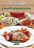 100 Rezepte Landfrauenküche