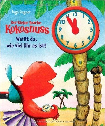 Der kleine Drache Kokosnuss - Weißt du, wie viel Uhr es ist? (Spiel- und Beschäftigungsspaß, Band 6) ( 28. Oktober 2013 )