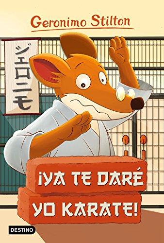Ya te daré yo karate!: Geronimo Stilton 37 eBook: Geronimo Stilton ...