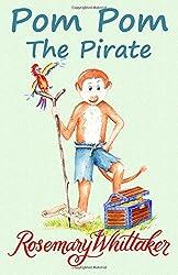 Pom Pom The Pirate: Volume 4 (Pom Pom The Great) by Rosemary Whittaker (2015-10-25)