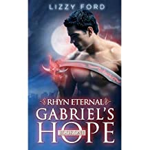 Ford, Lizzy [ Gabriel's Hope (#1, Rhyn Eternal) ] [ GABRIEL'S HOPE (#1, RHYN ETERNAL) ] Jan - 2013 { Paperback }