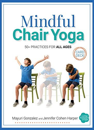 Mindful Chair Yoga Card Deck: 50+ Practices for All Ages ...