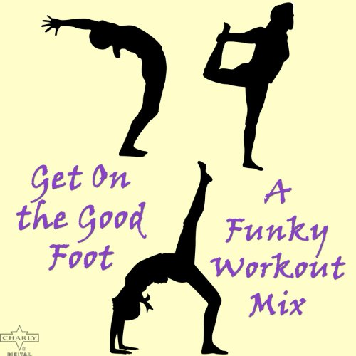 Get On the Good Foot: A Funky ...