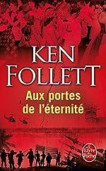 Aux portes de l'éternité (Le Siècle, Tome 3) de Ken Follett