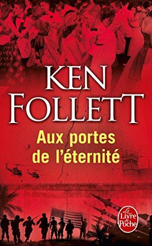 Aux portes de l'éternité (Le Siècle, Tome 3) par Ken Follett