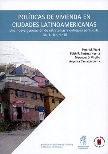 Políticas de vivienda en ciudades latinoamericanas: Una nueva generación de estrategias y enfoques para 2016 (Textos de Ciencia Política y Gobierno y de Relaciones Internacionales)