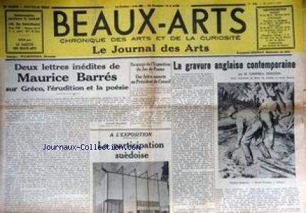 BEAUX ARTS [No 242] du 20/08/1937 - LA GRAVURE ANGLAISE CONTEMPORAINE PAR M. CAMPBELL DODGSON - LETTRE OUVERTE AU PRESIDENT DU CONSEIL ET EXPOSITION DU JEU DE PAUME - 2 LETTRES INEDITES DE MAURICE BARRES SUR GRECO - A L'EXPOSITION - LA PARTICIPATION SUEDOISE.