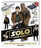 Solo: A Star Wars Story™ Das offizielle Buch zum Film: Mit exklusiven Filmbildern und Einblick in den Millennium Falke