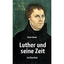 Luther und seine Zeit: Ein Überblick