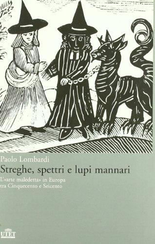 Streghe, spettri, lupi mannari. L'«arte maledetta» in Europa tra Cinquecento e Seicento