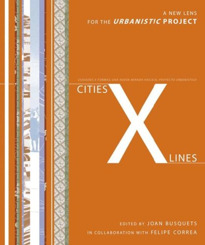 Cities: X Lines: Approaches to City and Open Territory Design