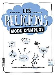 Les religions mode d'emploi par Marion Gillot