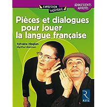 Pièces et dialogues pour jouer la langue française