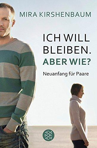 Ich will bleiben. Aber wie? by Mira Kirshenbaum (2010-12-01)