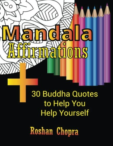 Mandala Adult Coloring Books To Relieve Stress & Relax with 30 Buddha Quotes to Help You Help Yourself: Buddha Affirmations Coloring Books for Adults: ... Mandala Coloring Books for Adults)