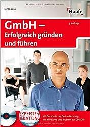 GmbH: Erfolgreich gründen und führen