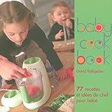 Telecharger Livres Baby cook book 1 77 recettes et idees de chef pour bebe (PDF,EPUB,MOBI) gratuits en Francaise