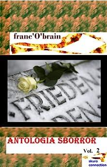 Antologia sborror  Vol. 2 di [franc'O'brain]
