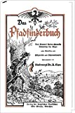 Das Pfadfinderbuch: nach General Baden-Powells Scouting for Boys