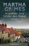 Inspektor Jury lichtet den Nebel: Ein Inspektor-Jury-Roman 6