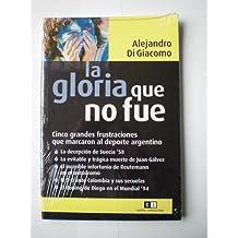La gloria que no fue / The glory that it wasn't
