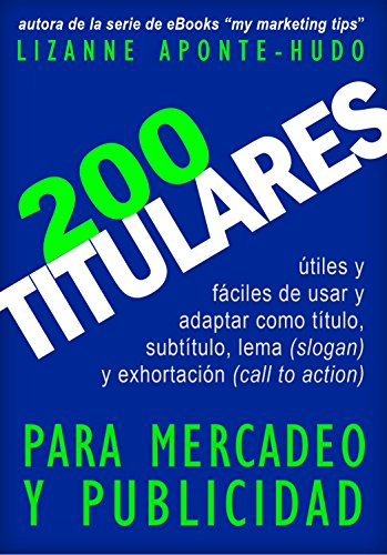 200 Titulares para mercadeo y publicidad (My Marketing Tips eBook series nº 2) de