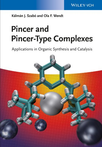Pincer and Pincer-Type Complexes: Applications in Organic Synthesis and Catalysis (English Edition)