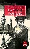 La Ville (Les Ferrailleurs, Tome 3 )