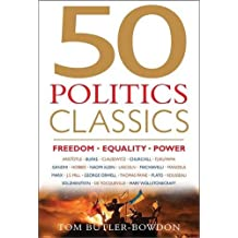 50 Politics Classics: Freedom Equality Power: Mind-Changing, World-Changing Ideas from Fifty Landmark Books (50 Classics) by Tom Butler-Bowdon (2015-09-15)