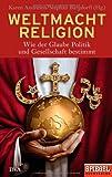 Weltmacht Religion: Wie der Glaube Politik und Gesellschaft bestimmt - Ein SPIEGEL-Buch